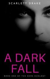 A Dark Fall by ScarletteDrake