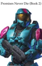 Promises Never Die (Book 2) {RvB FanFic} by Snowix