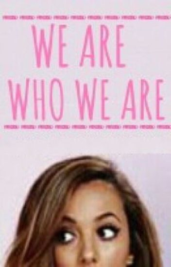 We Are Who We Are // Little Mix a.u. fiction