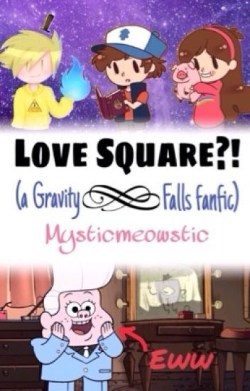 Love Square?! (a Gravity Falls fanfic)