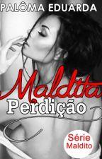 Maldita Perdição by _palomaeduarda