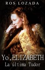 Yo, ELIZABETH by RosLozada