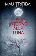 Il buio intorno alla luna by MauTrifiba
