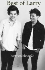 Best of Larry Fanfic by harrybooklover23