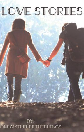 Short Love Stories by dreamthelittlethings
