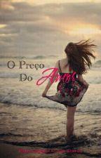 O preço do amor by gabisantos017