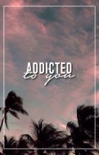 ADDICTED TO YOU ⇝ LASHTON&MUKE by asdflkjhg5sos