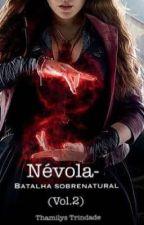 Névola- Batalha Sobrenatural (vol. 2) by thamilystrindade