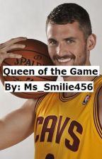 Queen of the Game by Ms_Smilie456
