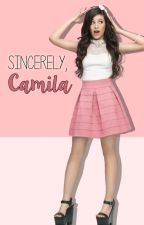 Sincerely, Camila | Camren Fanfiction by hiddenharmony
