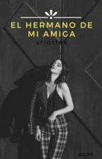 El Hermano De Mi Amiga. [AC#1]   by uriostex