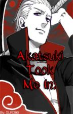 Akatsuki Took Me In - A Hidan Love Fanfic. by SLRD93-LaudRain