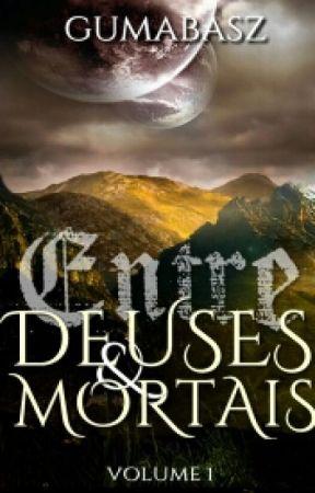Entre Deuses e Mortais Vol.1 by Gumabasz