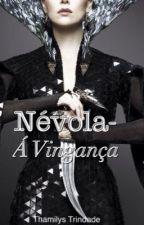 Névola- Á Vingança.  (vol. 3) by thamilystrindade