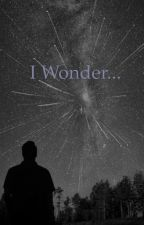 I Wonder... by lost_in_poetry