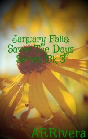 January Falls: Savor The Days Series Bk 4 by ARRivera