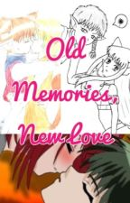 Old Memories, New Love by YoutubeAndBooks3