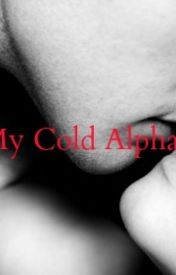 My Cold Alpha (Wattys2015) by Writer20161