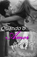Quando O Amor Acontece by FarofeiraBB