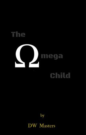 The Omega Child by DWMasters