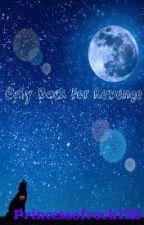 Only Back For Revenge by Princessofrock123