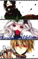 Miracles in a Lifetime ( HunterxHunter Fanfic ) by FeitanNKurapika44