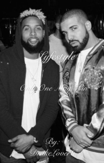 Lyfestyle ( Drake / OBJ Fanfiction )