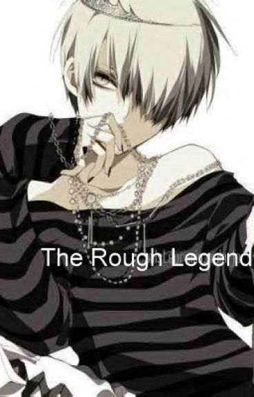 The Rough Legend (yaoi)