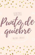 Punto de quiebre. - Willyrex y Tu (OneShot) by veroyu