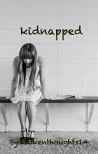 kidnapped by brokenthoughts14