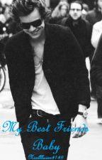 My Best Friend's Baby (A Harry Styles Fan Fiction) by niallluver4149
