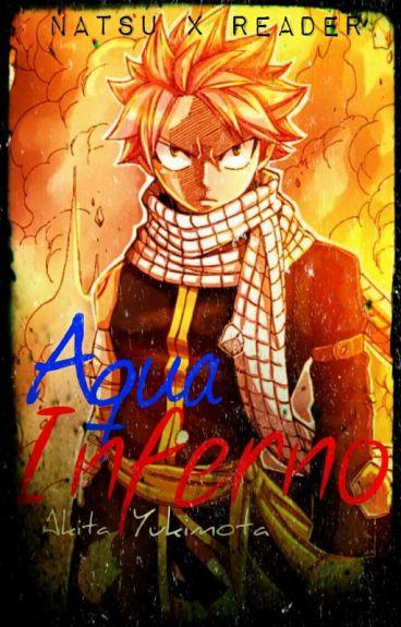 Aqua Inferno (Natsu Dragneel X Reader)