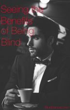 Seeing The Benefits of Being Blind by BlueDanceLover