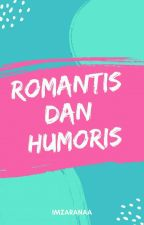 Romantis Dan Humoris by imzaranaa