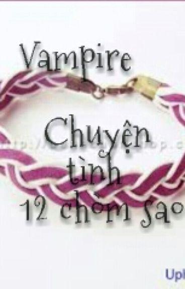 |Vampire| chuyện tình 12 chòm sao