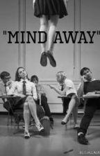 Mind Away by InspiringAsHell