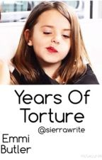 Years of Torture by sierrawrite