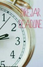 Dikejar Deadline by sandrahanania1