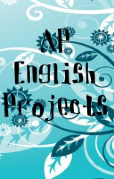 AP English Projects