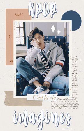 Kpop Imagines - ~GOT7 as your Boyfriend~ - Wattpad