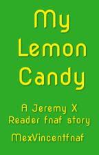 My Lemon Candy (Jeremy x reader) by NightmareMemories