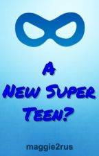 A New Super-Teen? by maggie2rus