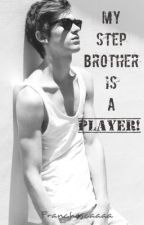 My Step Brother Is A Player!© by Franchescaaaa
