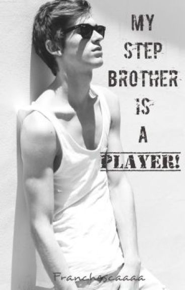 My Step Brother Is A Player!©