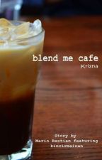 Blend Me Cafe [Krisna] by MaaarioBaaastian