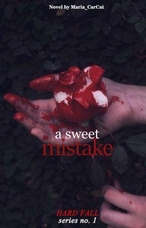 A Sweet Mistake (Hard Fall Series#1) by Maria_CarCat