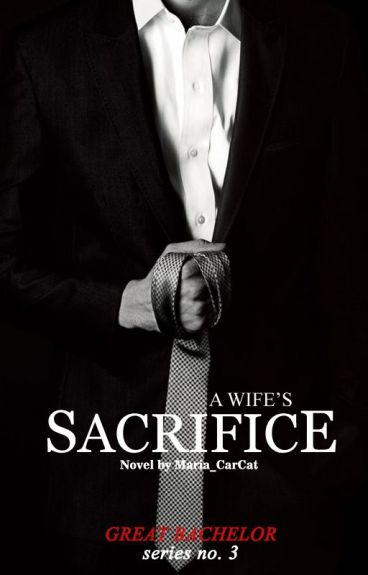 A Wife's Sacrifice (Great Bachelor Series #3)