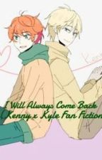 I Will Always Come Back (Kenny x Kyle Fan Fiction) by SkyLoxLove