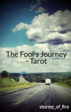 The Fool's Journey - Tarot by stormz_of_fire