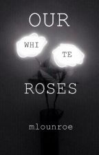 Our white roses by mlounroe